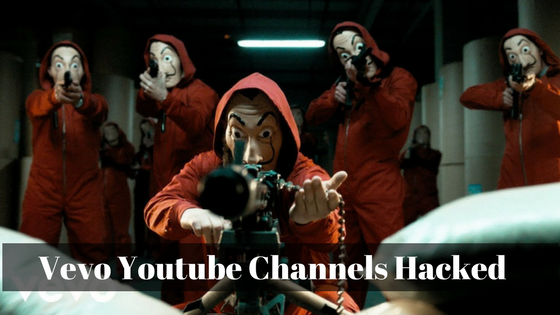 Vevo Youtube Channels Hacked